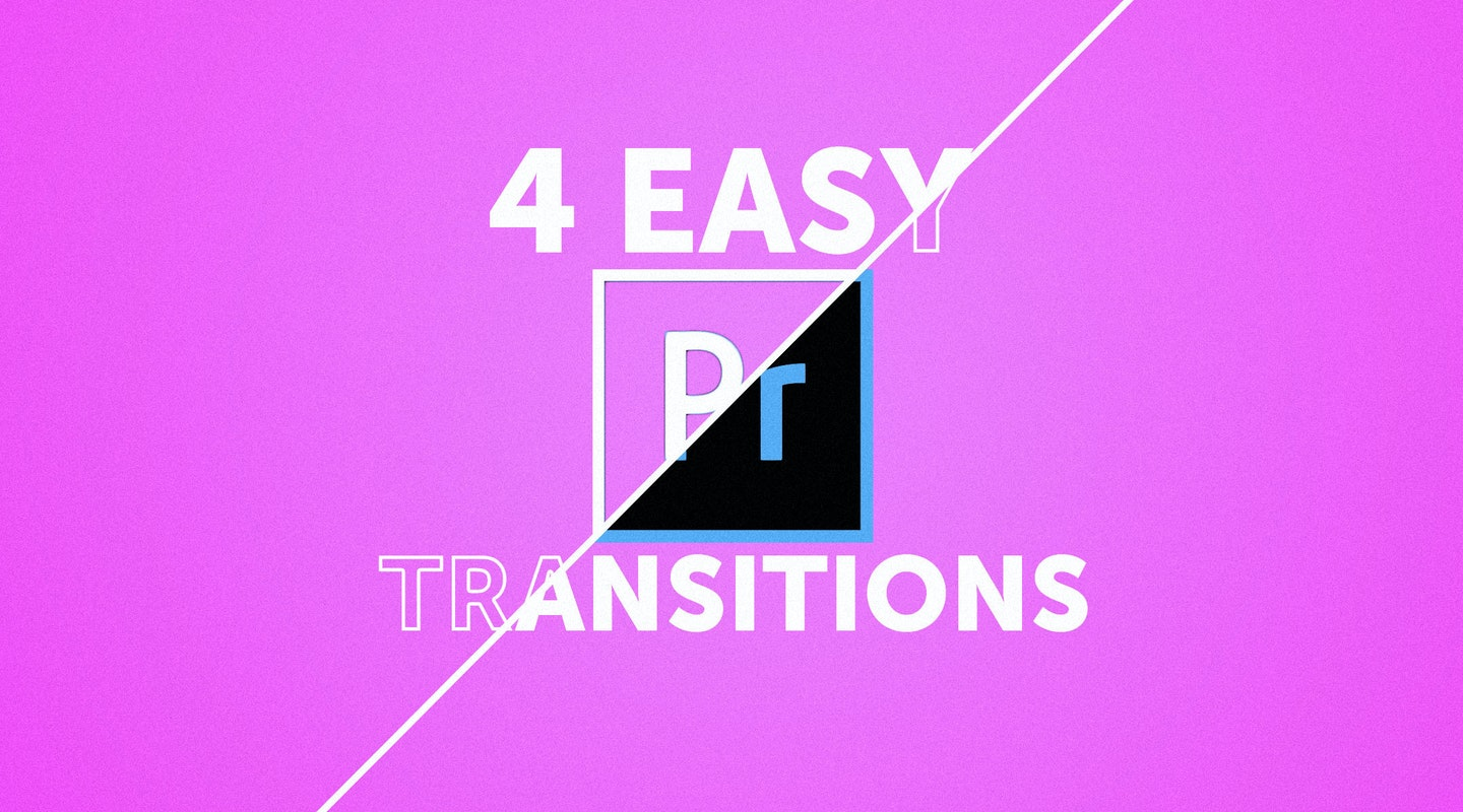 How To Create 4 Easy Transitions In Premiere Pro