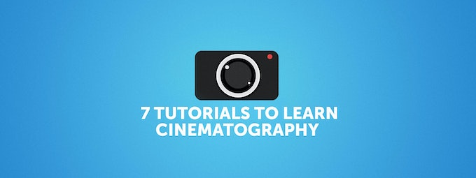 7 Best Cinematography Tutorials For Beginners