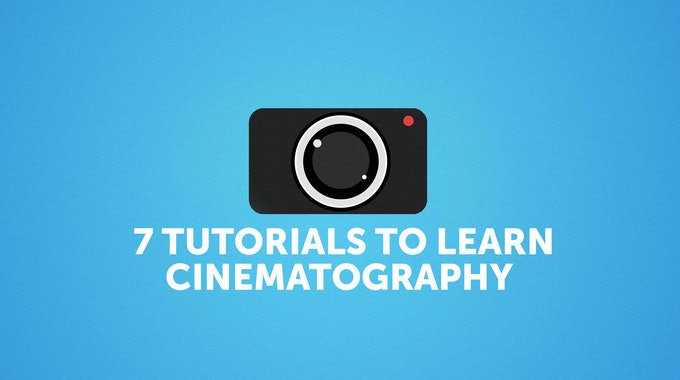 7 Best Cinematography Tutorials For Beginners