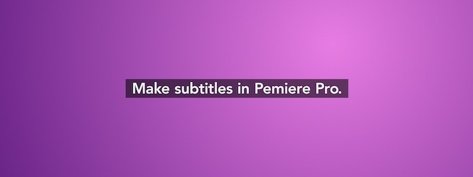 How To Create Subtitles (Captions) in Premiere Pro