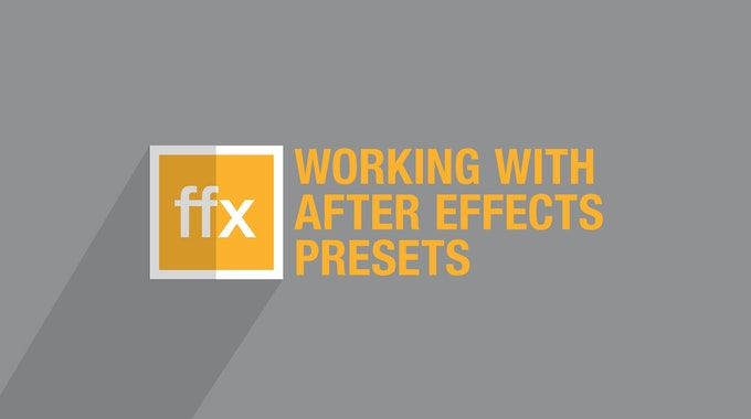 Installing and Using After Effects Presets