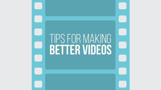 Tips For Making Better Videos