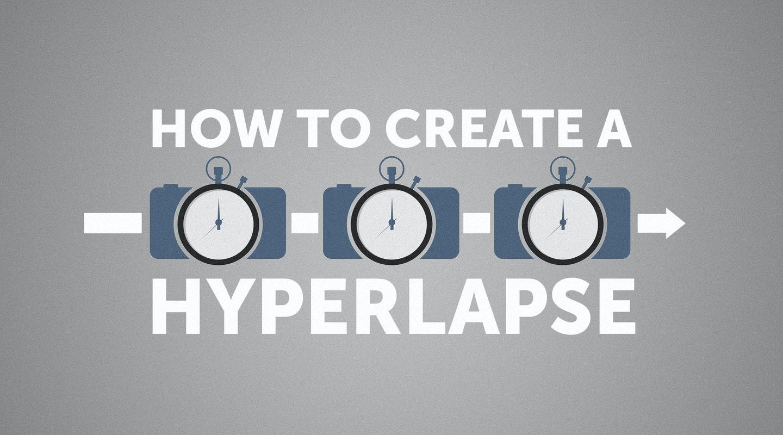 How To Create A Hyperlapse