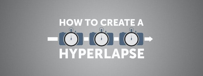 How To Create A Hyperlapse