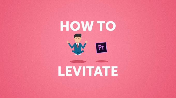 How To Levitate In Premiere Pro