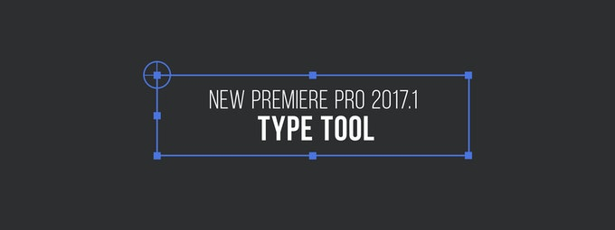 Using Premiere Pro's New Type Tool