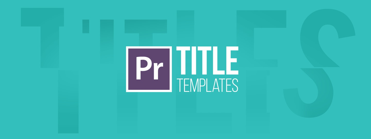 Learn How To Use Our Premiere Pro Title Templates