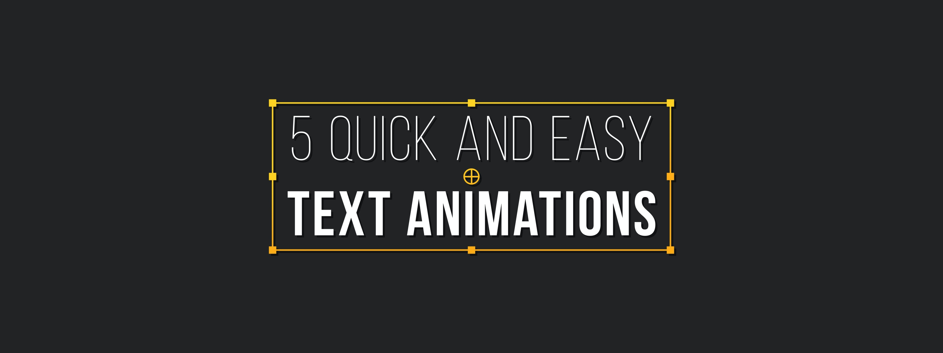 How To Create 5 Awesome Text Animations In After Effects Motion Array